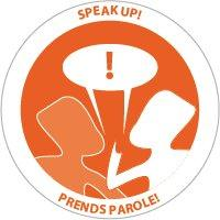 Speak Up! Prends parole!