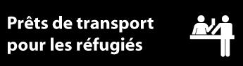 Campagne sur les prêts de transport pour les réfugiés