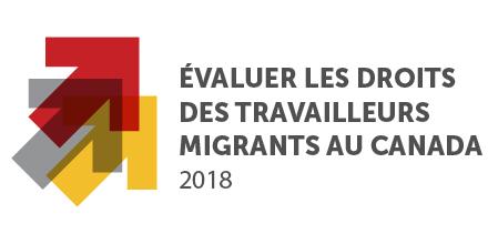 Évaluer les droits des travailleurs migrants au Canada