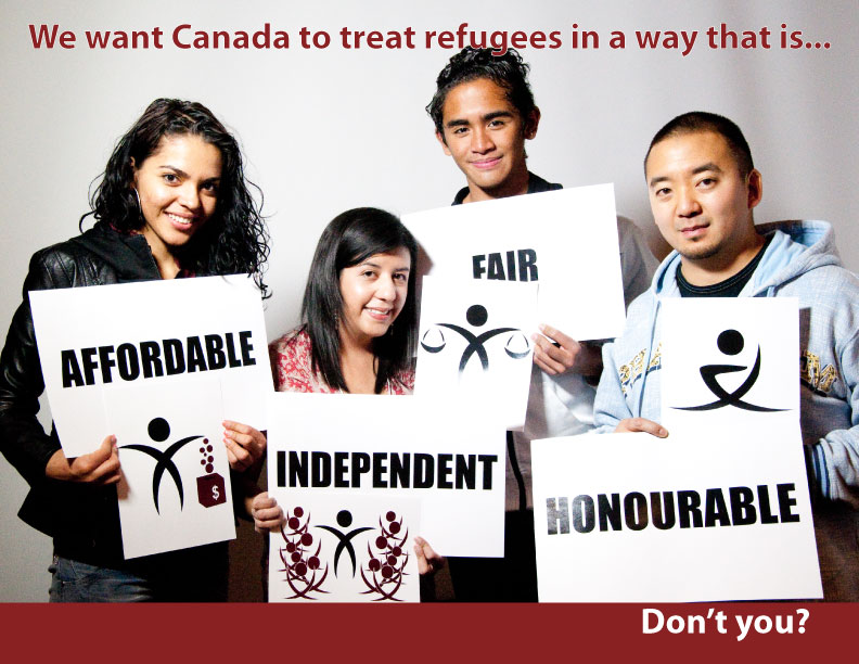 We want Canada to treat refugees in a way that is independent, affordable, fair and honourable. Don't you?