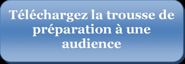 Téléchargez la trousse de préparation à une audience