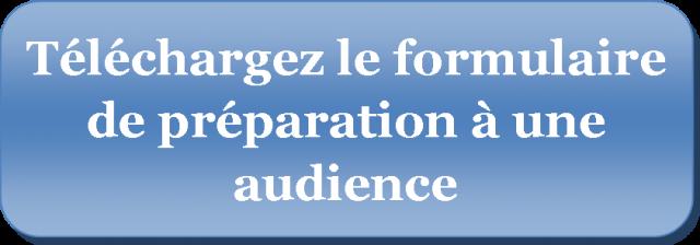 Téléchargez le forumaire de préparation à une audience