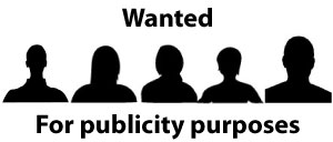 Wanted: for publicity purposes